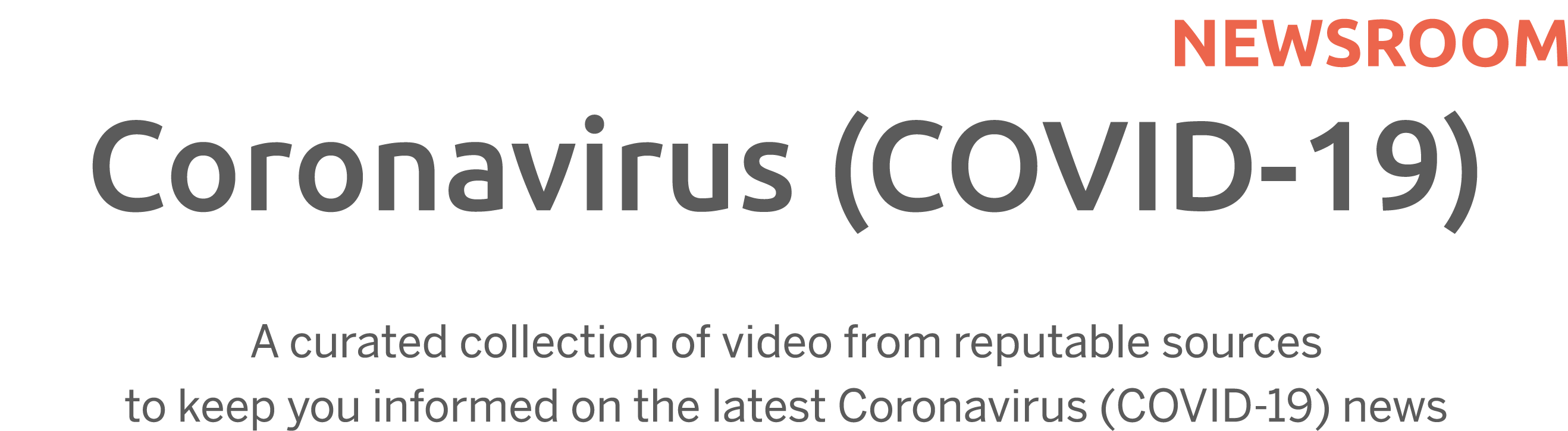 A curated collection of video from reputable sources              to keep you informed on the latest Coronavirus (COVID-19) news